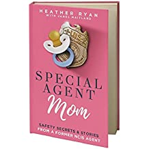 Special Agent Mom: Safety Secrets & Stories From A Former NCIS Agent (English Edition)