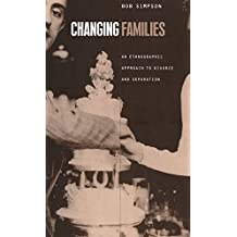 Changing Families: An Ethnographic Approach to Divorce and Separation