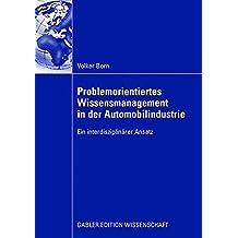 Problemorientiertes Wissensmanagement in der Automobilindustrie: Ein interdisziplinärer Ansatz