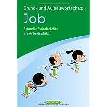 Grund- und Aufbauwortschatz Job: Schnelle Vokabelhilfe am Arbeitsplatz