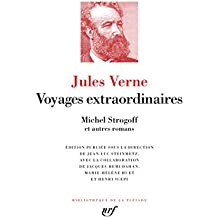 Voyages extraordinaires : Le tour du monde en quatre-vingts jours ; Michel Strogoff ; Les tribulations d'un Chinois en Chine ; Le château des Carpathes
