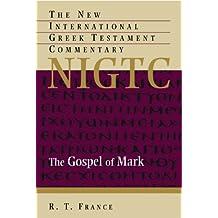 The Gospel of Mark: A Commentary on the Greek Text (New International Greek Testament Com (Eerdmans))