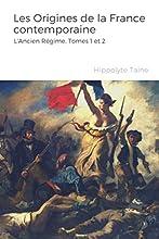Les Origines de la France contemporaine - L'Ancien Régime, Tomes 1 et 2