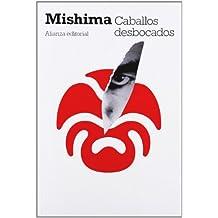 Caballos desbocados: El mar de la fertilidad (2) (El Libro De Bolsillo - Bibliotecas De Autor - Biblioteca Mishima)