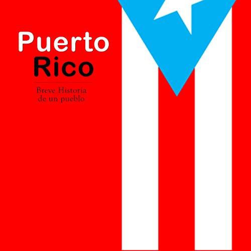 Puerto Rico: Breve historia de un pueblo [Puerto Rico: Brief History of a People]  Audiolibri