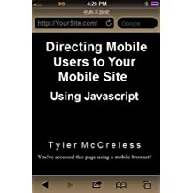 Directing Mobile Users to Your Mobile Site Using Javascript (English Edition)