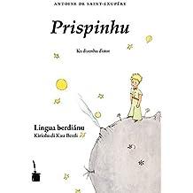 Prispinhu – Der kleine Prinz – Kapverdisches Kreol: Kiriolu di Kau Berdi / Lingua berdiánu