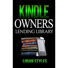 Kindle Owners Lending Library: Discover How to Use your Kindle and Prime Membership to Get Free Books, TV Shows, and Movies