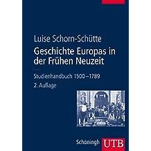 Geschichte Europas in der Frühen Neuzeit: Studienhandbuch 1500-1789