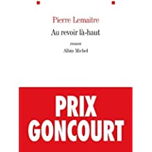Au revoir l?-haut by Lema?tre, Pierre (2013) Perfect Paperback