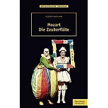 Mozart. Die Zauberflöte: epub 2 mit Zitierfähigkeit (Opernführer kompakt)