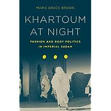 Khartoum at Night: Fashion and Body Politics in Imperial Sudan