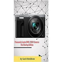 Panasonic Lumix Dmc Zs60 Camera: The Startup Edition (English Edition)