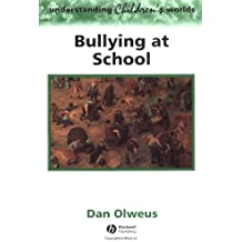 Bullying at School: What We Know and What We Can Do (Understanding Children's Worlds)