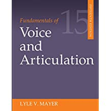 Fundamentals of Voice and Articulation (English Edition)
