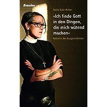Ich finde Gott in den Dingen, die mich wütend machen: Pastorin der Ausgestoßenen (German Edition)