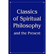 Classics of Spiritual Philosophy and the Present (English Edition)
