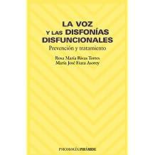 La voz y las disfonías disfuncionales: Prevención y tratamiento (Psicología)