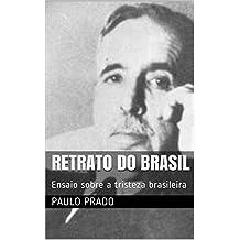Retrato do Brasil: Ensaio sobre a tristeza brasileira (Portuguese Edition)