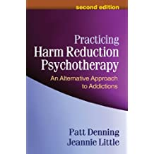 Practicing Harm Reduction Psychotherapy, Second Edition: An Alternative Approach to Addictions (English Edition)