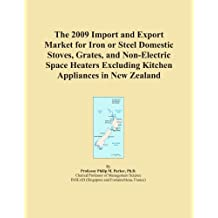 The 2009 Import and Export Market for Iron or Steel Domestic Stoves, Grates, and Non-Electric Space Heaters Excluding Kitchen Appliances in New Zealand
