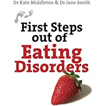 First Steps Out of Eating Disorders (First Steps Series)