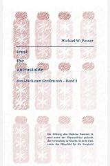 trust the untrustable: Das Glück zum Greifen nah – Band 1 Taschenbuch