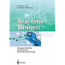 Real-time Business: Lösungen, Bausteine und Potenziale des Business Networking (Business Engineering)