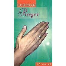 Book on Prayer by Bo Yin Ra (2010-12-01)