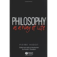Philosophy as a Way of Life: Spiritual Exercises from Socrates to Foucault