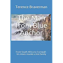 The Man from Blue Anchor: Blue Anchor, Cornwall, to Gandy Springs, South Africa.
