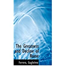 The Greatness and Decline of Rome by Ferrero Guglielmo (2009-07-18)