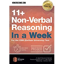 11+ Non-Verbal Reasoning in a Week For the CEM (Durham University) Test: In-depth Revision & Sample Practice Questions for 11+ Non-Verbal Reasoning - Achieve 100%. (Revision Series)