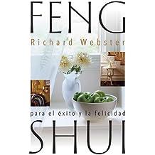 Feng Shui Para El ?Xito y La Felicidad = Feng Shui for Success and Happiness (Spanish Feng Shui)