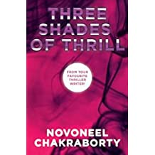Three Shades of Thrill: Novoneel Chakraborty Boxed set