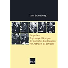 Die Großen Regierungserklärungen der deutschen Bundeskanzler von Adenauer bis Schröder