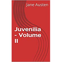 Juvenilia – Volume II (English Edition)