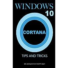 Windows 10 Cortana: Tips and Tricks (English Edition)