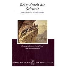 Reise durch die Schweiz: Texte aus der Weltliteratur