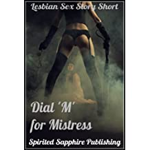Lesbian Sex Story Short: Dial 'M' for Mistress (Lesbian Sex Stories Book 14)