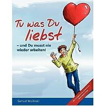 [ TU WAS DU LIEBST - UND DU MUSST NIE WIEDER ARBEITEN! (GERMAN) ] BY Woitinski, Samuel ( Author ) [ 2010 ] Paperback