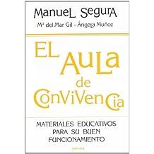 El aula de convivencia: Materiales educativos para su buen funcionamiento (Educación Hoy)
