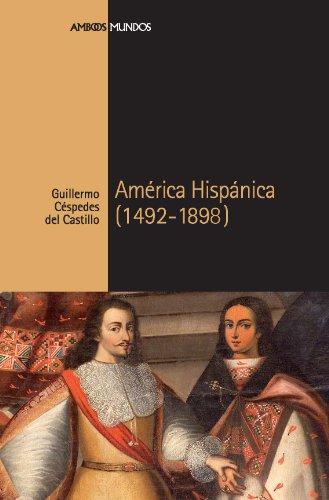 Descargar Libro América Hispánica (1492-1898) (Ambos mundos) de Guillermo Céspedes del Castillo