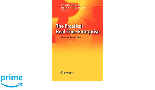 The Practical Real-Time Enterprise: Facts and Perspectives