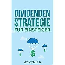 Dividendenstrategie für Einsteiger: Geld verdienen an der Börse durch Dividenden