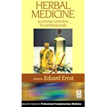 Herbal Medicine: A Concise Overview for Professionals, 3e by Edzard Ernst MD PhD FRCP FRCPED (2000-02-14)