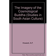 Imagery of the Cosmological Buddha (Studies in South Asian Culture)