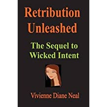 [(Retribution Unleashed : The Sequel to Wicked Intent)] [By (author) MS Vivienne Diane Neal] published on (March, 2013)
