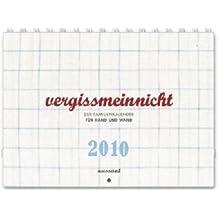 vergissmeinnicht 2010: Der Familienkalender für Hand und Wand. Illustriert und gestaltet von Franca und Klaus Neuburg. Integrierte Spiralbindung, Gummiband, Öse zur Wandbefestigung, 21 x 14,8 cm