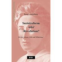 """Sozialreform oder Revolution?: Mit dem Anhang """"Miliz und Militarismus"""""""
